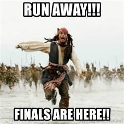 Jack Sparrow Running - run away!!! Finals are here!!
