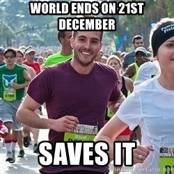Ridiculously photogenic guy (Zeddie) - World ends on 21st december Saves it