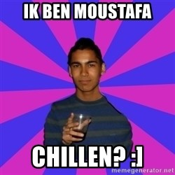 Bimborracho - IK BEN MOUSTAFA CHILLEN? :]
