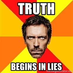 Diagnostic House - Truth  BEGINS IN LIES