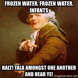 Joseph Ducreux - frozen water, frozen water, infants halt! talk amongst one another and hear ye!
