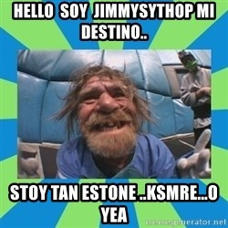 hurting henry - hello  soy  JIMMYSYTHOP MI DESTINO.. STOY TAN ESTONE ..KSMRE...O YEA