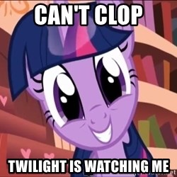 Twilight MLP FIM - can't clop twilight is watching me