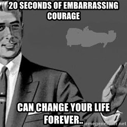 Correction Man  - 20 SECONDS OF EMBARRASSING COURAGE  CAN CHANGE YOUR LIFE FOREVER..