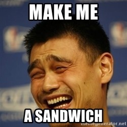 Yaoming - make me a sandwich