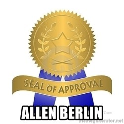 official seal of approval - Allen Berlin