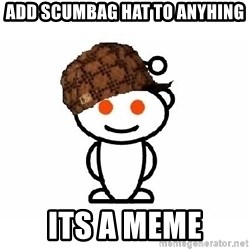ScumbagReddit - Add scumbag hat to anyhing its a meme