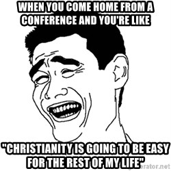 """Yaomingpokefarm - When you come home from a conference and you're like """"Christianity is going to be easy for the rest of my life"""""""