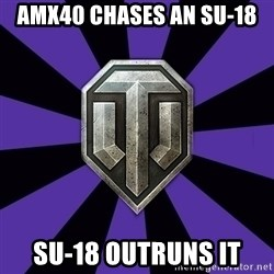 World of Tanks - amx40 chases an su-18 su-18 outruns it