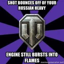 World of Tanks - Shot bounces off of your russian heavy engine still bursts into flames