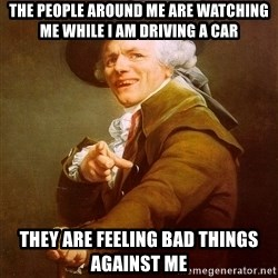 Joseph Ducreux - The people around me are watching me while i am driving a car they are feeling bad things against me