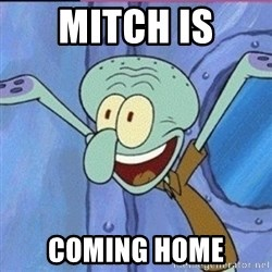 calamardo me vale - MITCH IS COMING HOME