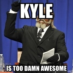 Rent Is Too Damn High - KYLE IS TOO DAMN AWESOME