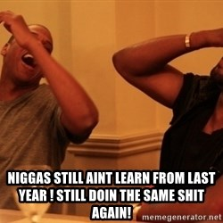 Jay-Z & Kanye Laughing - Niggas still aint learn from last year ! Still doin the same shit again!