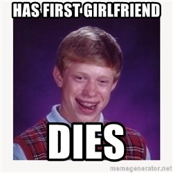 nerdy kid lolz - HAS FIRST GIRLFRIEND  DIES