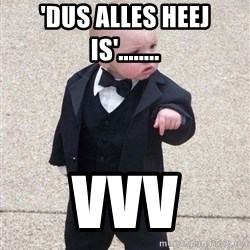 gangster baby - 'dus alles heej is'........ VVV