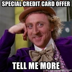 Willy Wonka - special credit card offer tell me more