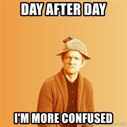 TIPICAL ABSURD - day after day I'm more confused