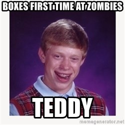 nerdy kid lolz - BOXES FIRST TIME AT ZOMBIES TEDDY