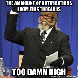 Rent Is Too Damn High - the ammount of notifications from this thread is too damn high