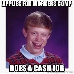 nerdy kid lolz - APPLIES FOR WORKERS COMP DOES A CASH JOB