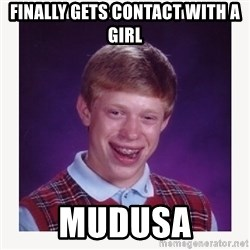nerdy kid lolz - FINALLY GETS CONTACT WITH A GIRL MUDUSA