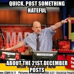 Karma Cramer - Quick, post something hateful About the 21st december posts