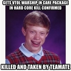 nerdy kid lolz - GETS VTOL WARSHIP IN CARE PACKAGE IN HARD CORE KILL CONFIRMED KILLED AND TAKEN BY TEAMATE