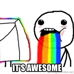 Puking Rainbows - it's awesome