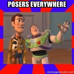 Everywhere - POSERS EVERYWHERE