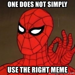 Spiderman Approves - one does not simply use the right meme