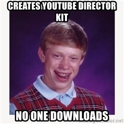 nerdy kid lolz - Creates youtube director kit no one downloads