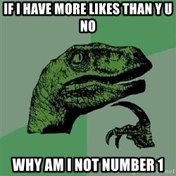 Philosoraptor - if i have more likes than y u no why am i not number 1