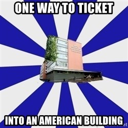 Tipichnuy MGLU - ONE WAY TO TICKET  INTO AN AMERICAN BUILDING