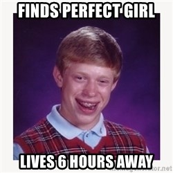 nerdy kid lolz - FINDS PERFECT GIRL LIVES 6 HOURS AWAY