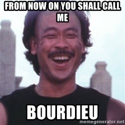 Kung Pow Betty - from now on you shall call Me Bourdieu