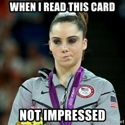 Not Impressed McKayla - When i read this card not impressed