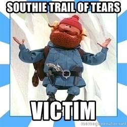 Yukon Cornelius - Southie trail of tears victim