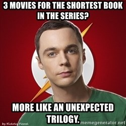 Shelliee - 3 movies for the shortest book in the series? More like an unexpected trilogy.