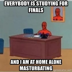 Spiderman Desk - Everybody is studying for finals and i am at home alone masturbating