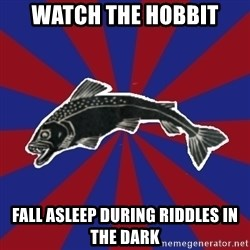 Borderline Blackfish - watch the hobbit fall asleep during riddles in the dark