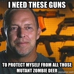Will Sons of Guns - i need these guns to protect myself from all those mutant zombie deer