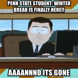 And it's gone - Penn state student: winter break is finally here!! aaaannnd its gone
