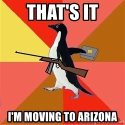 Socially Fed Up Penguin - that's it I'm moving to arizona