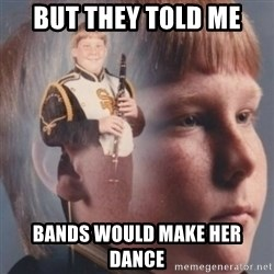 band kid  - But they Told me Bands would make her dance
