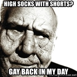 Back In My Day - High socks With shorts? Gay back in my day