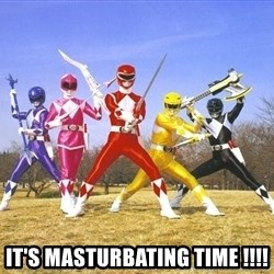 Power Ranger meme - it's masturbating time !!!!
