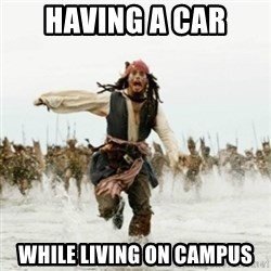 Jack Sparrow Running - having a car while living on campus
