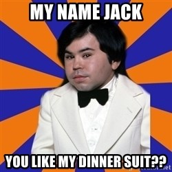 Tattoo fantasy island - my name jack you like my dinner suit??