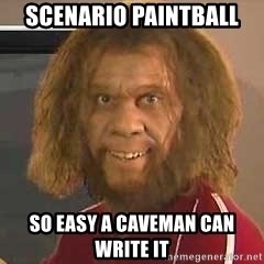 Geico Caveman - Scenario paintball so easy a caveman can write it